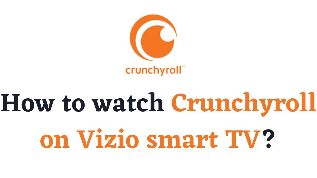 Crunchyroll on Vizio smart TV